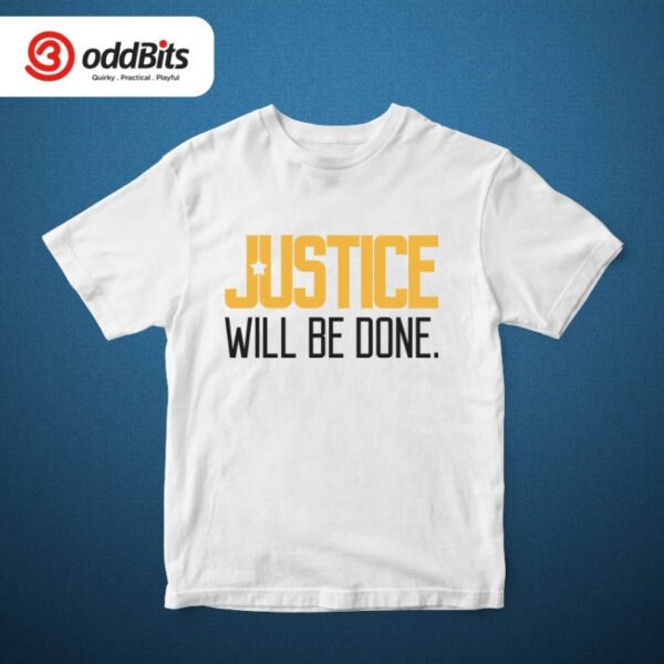 Justice Will Be Done Tshirt White