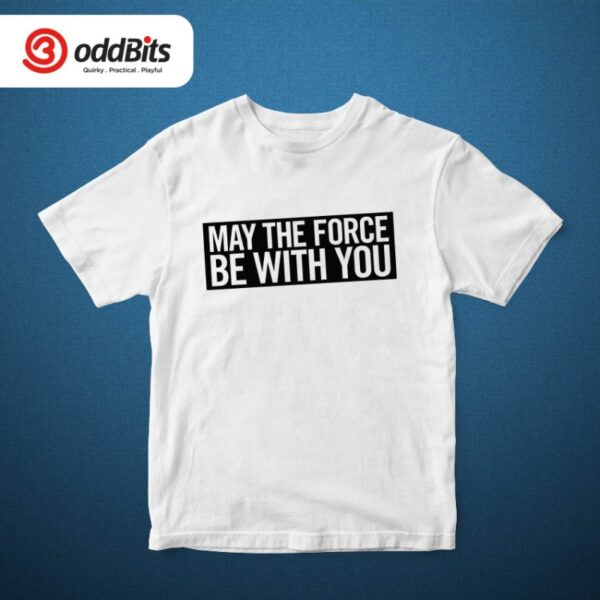 May The Force Tshirt White