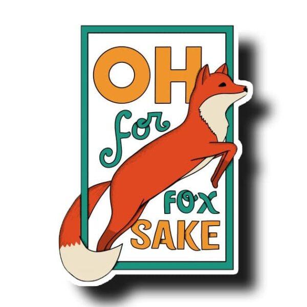 For Fox Sake Vinyl Sticker